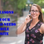 3 Reasons Your Business Needs a Mobile Website