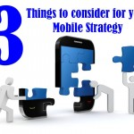 3 Things to Consider for Your Mobile Marketing Strategy